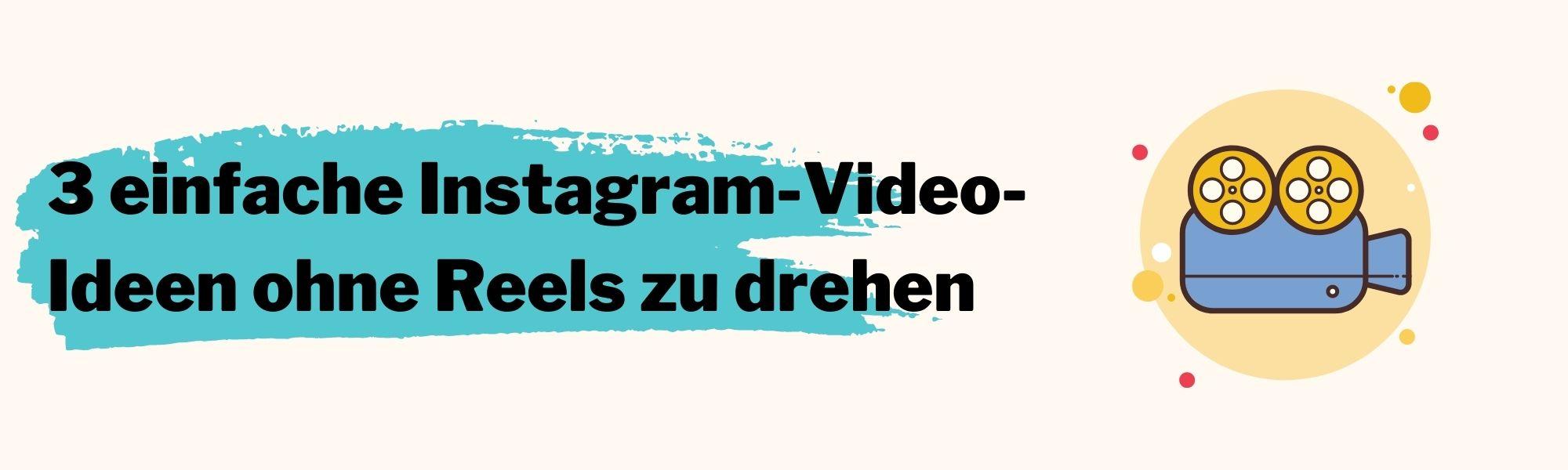 Instagram Video-Ideen ohne Reels